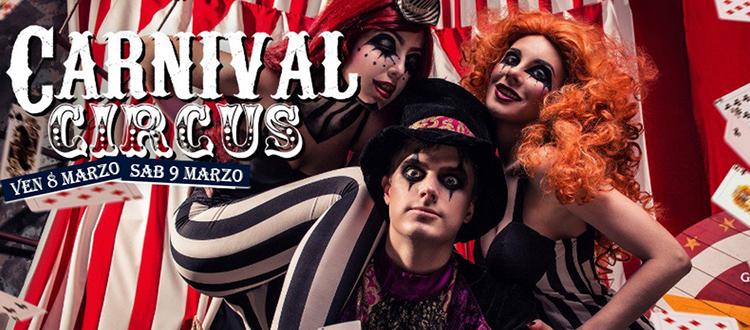 Carnival Circus 08 e 09 Marzo Alcatraz