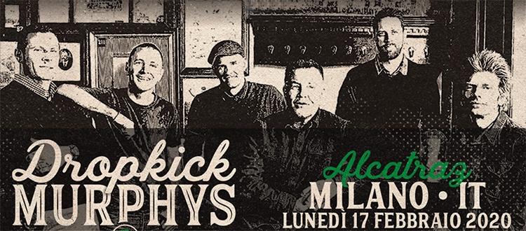 DROPKICK MURPHYS 17 Febbraio Alcatraz
