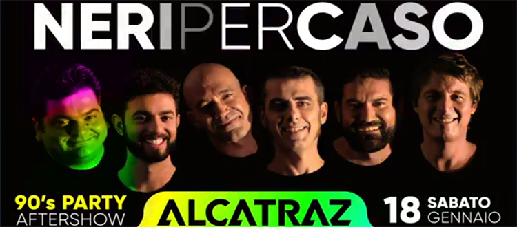 NERI PER CASO 18 Gennaio Alcatraz Milano