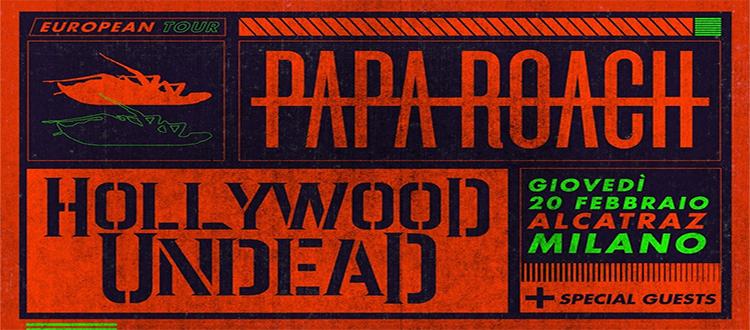 PAPA ROACH e HOLLYWOOD UNDEAD 20 Febbraio Alcatraz